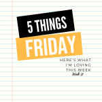 Five Things Friday Week 17