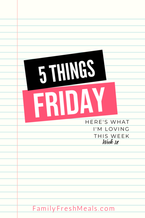 Five things Friday - Week 18