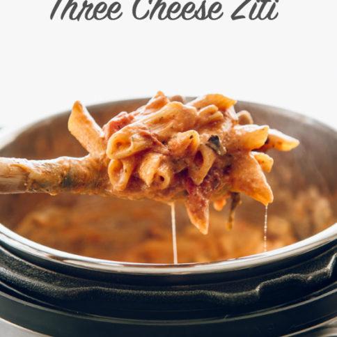 Instant Pot Three Cheese Ziti Recipe - Family Fresh Meals -