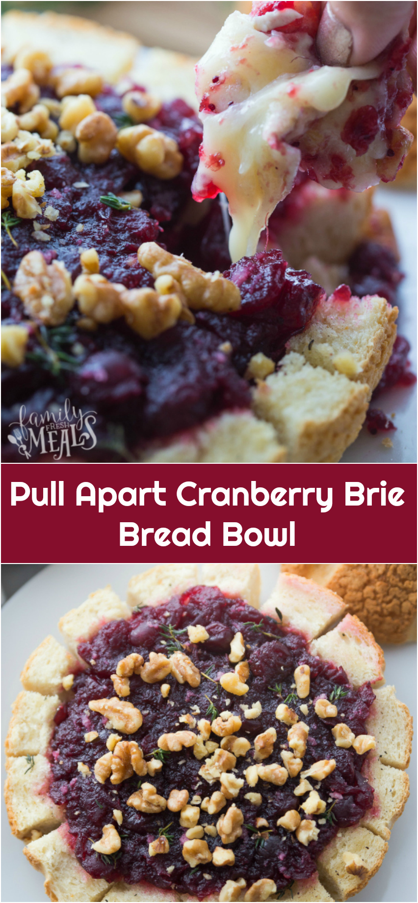 Pull Apart Cranberry Brie Bread Bowl - Family Fresh Meals