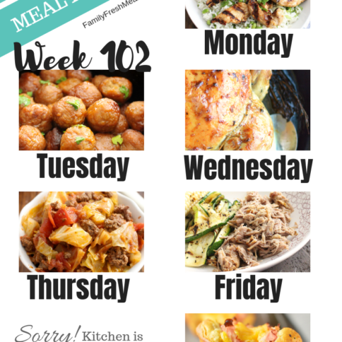 Easy Weekly Meal Plan Week 102 - Family Fresh Meals