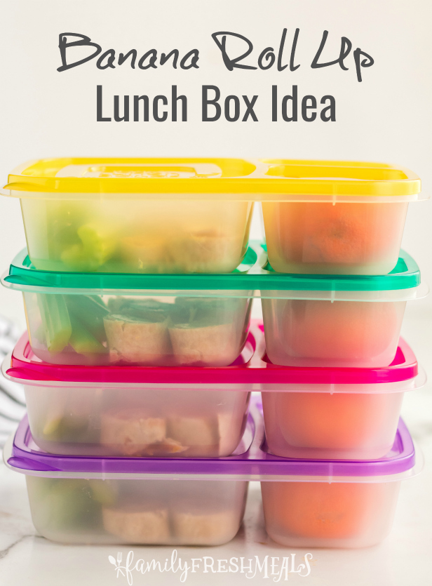 Banana Roll Up Lunch Box Idea - Packed in Easy Lunchboxes - Family Fresh Meals
