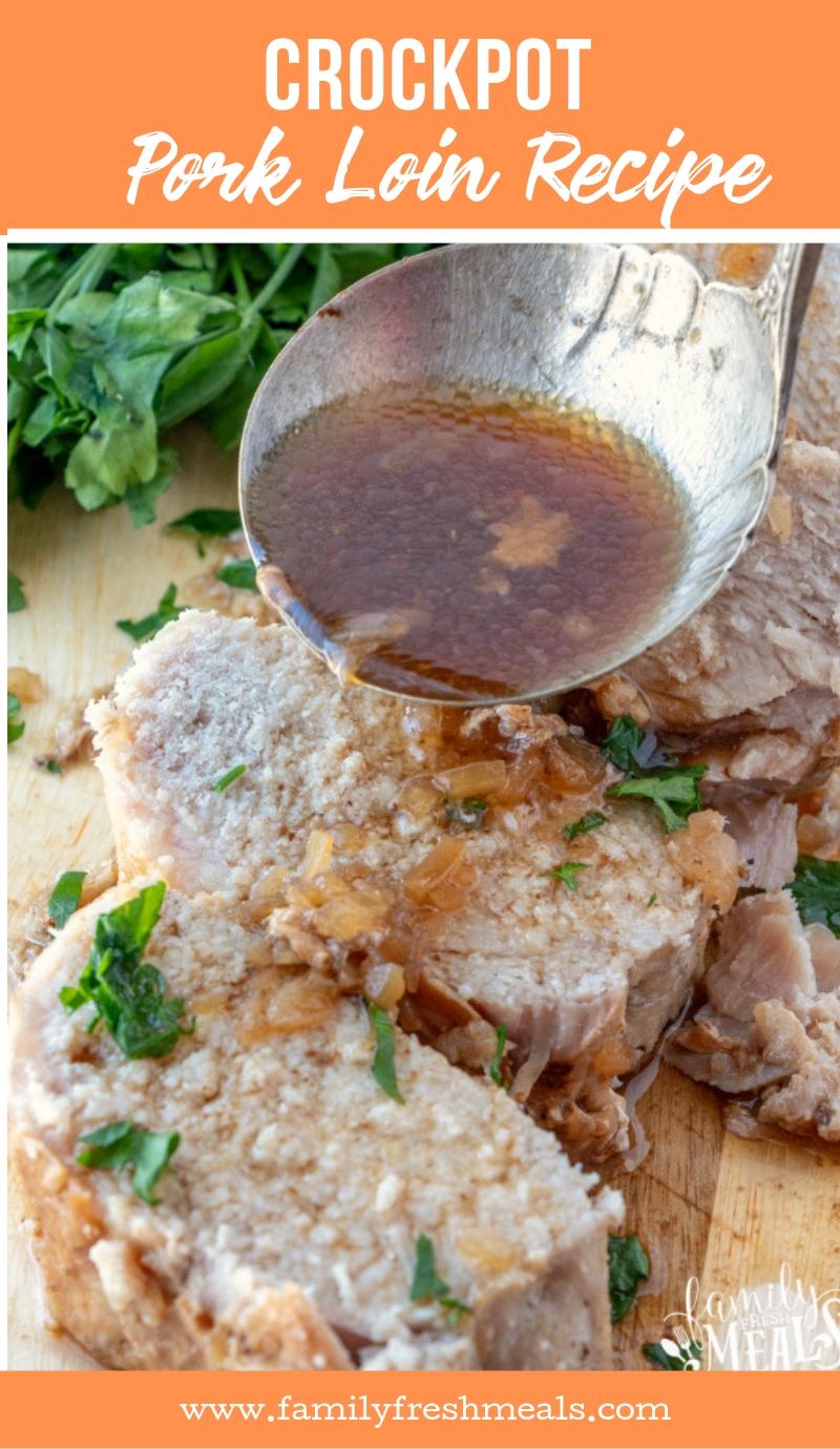 Easy Crockpot Pork Loin Recipe #familyfreshmeals #crockpot #slowcooker #dinner #pork #crockpotpork #dinner #familyfavorite #easyrecipe  via @familyfresh