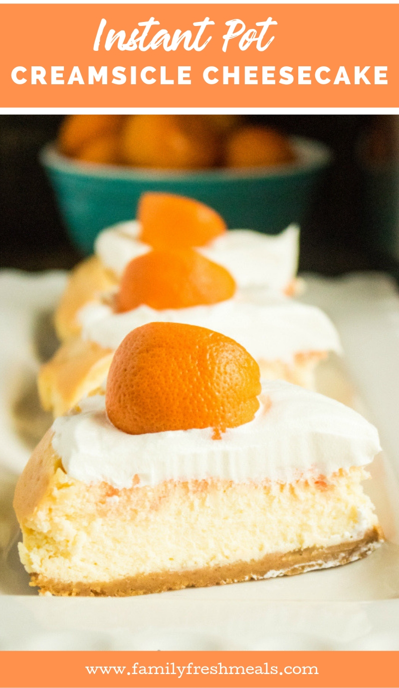 Instant Pot Orange Creamsicle Cheesecake recipe from Family Fresh Meals