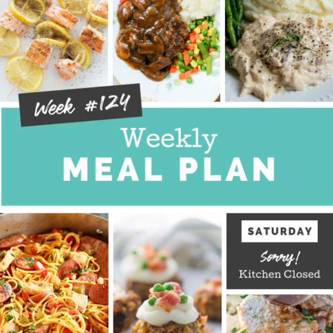 Easy Weekly Meal Plan Week 124 - Family Fresh Meals