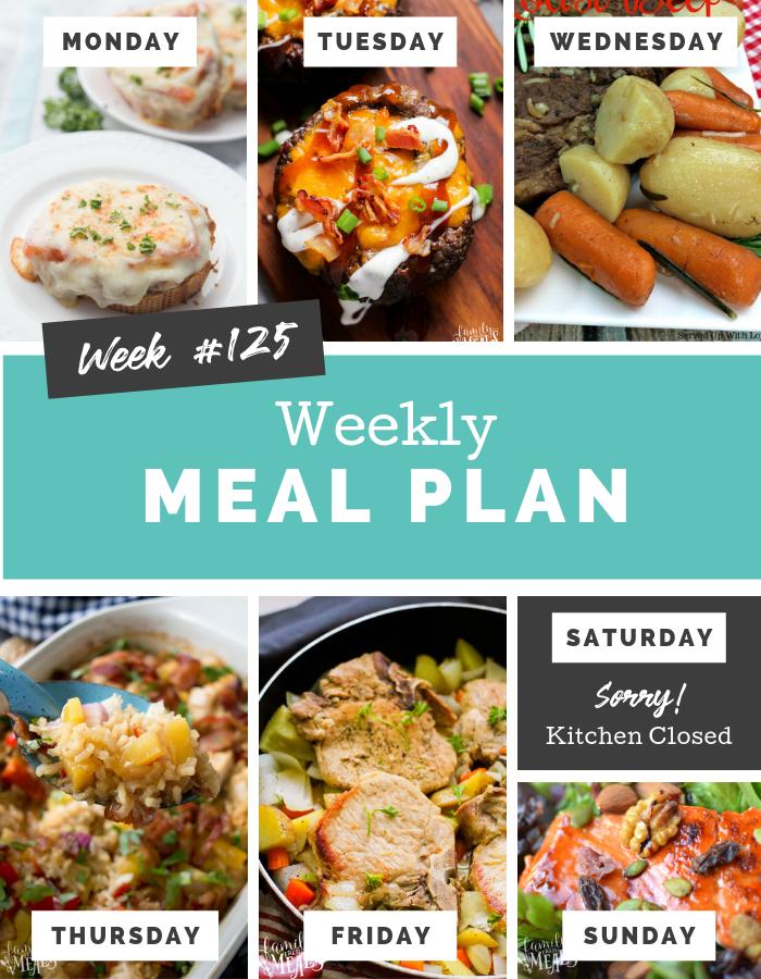 Easy Weekly Meal Plan Week 125 #mealplan #mealprep #dinner #familyfreshmeals #easyrecipe  via @familyfresh
