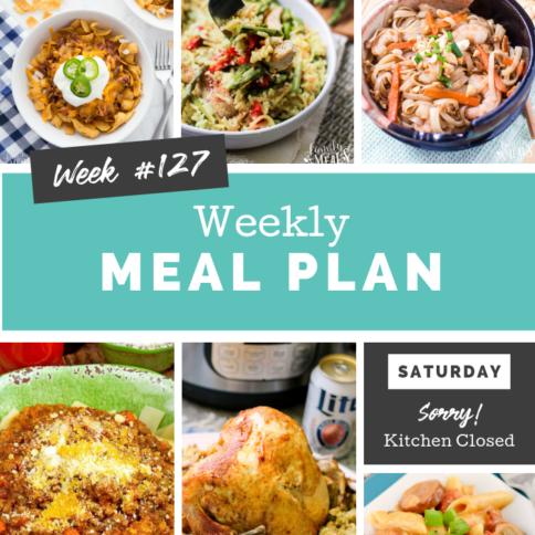Easy Weekly Meal Plan Week 127 - Family Fresh Meals