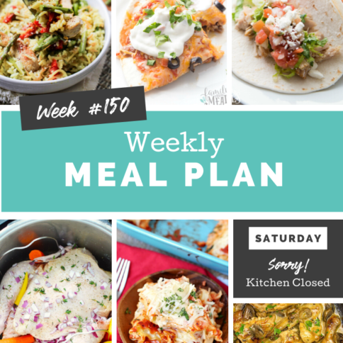 Easy Weekly Meal Plan Week 150 - Family Fresh Meals