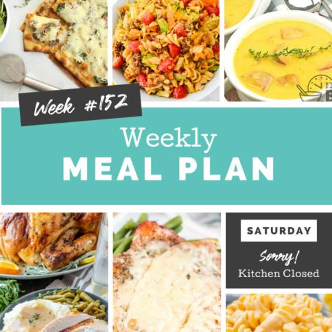 Easy Weekly Meal Plan Week 152 - Family Fresh Meals