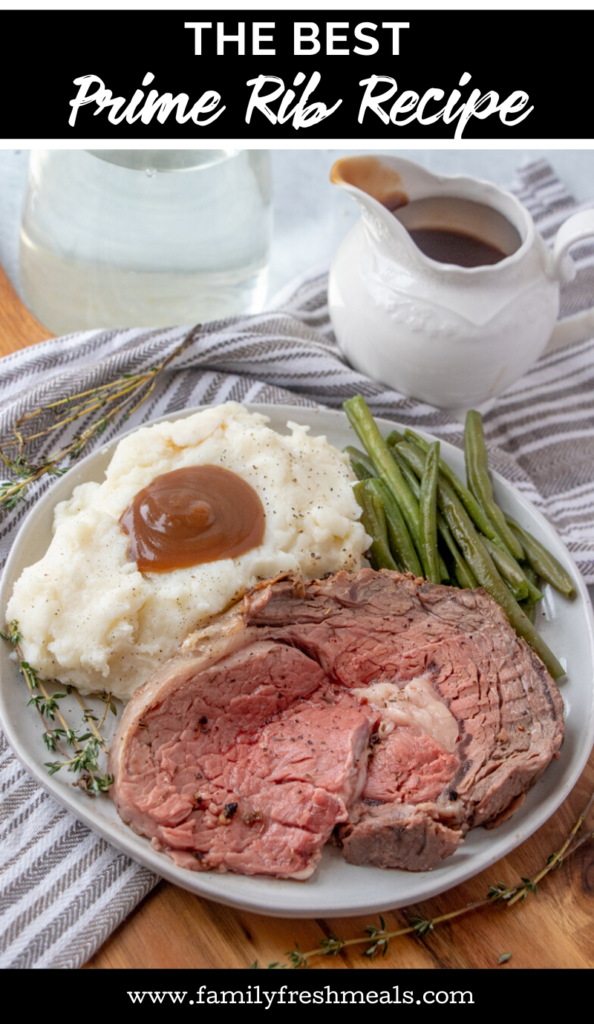 The Best Prime Rib Recipe from Family Fresh Meals