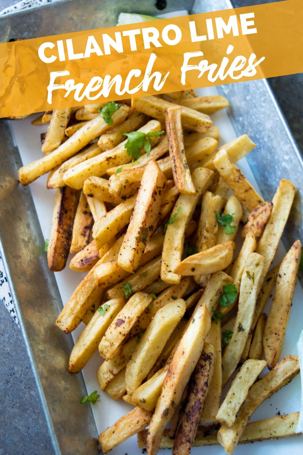 Cilantro Lime French Fries recipe from Family Fresh Meals