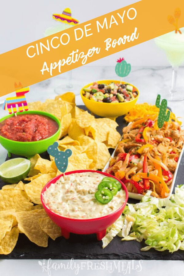 My Cinco De Mayo Appetizer Board from Family Fresh Meals